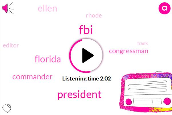 FBI,President Trump,Florida,Commander,Congressman,Ellen,Rhode,Editor,Frank,Michael,Eighty Eighty Percent,Eighty Two Percent