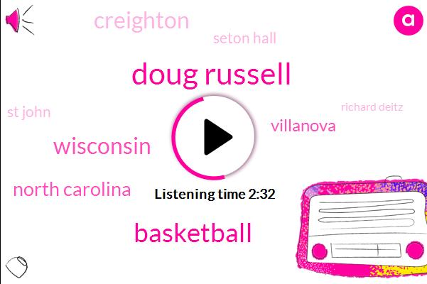 Doug Russell,Basketball,Wisconsin,North Carolina,Villanova,Creighton,Seton Hall,St John,Richard Deitz,Ncaa,University Of Wisconsin,NC,Marquette Golden Eagles,Paul,Georgetown