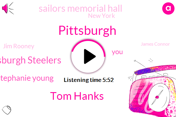 Pittsburgh,Tom Hanks,Pittsburgh Steelers,Stephanie Young,Sailors Memorial Hall,New York,Jim Rooney,James Connor,Director,Rachel,Seattle,Cleveland,Facebook,Starbucks,Tomlin,Toledo,Columbus,Pennsylvania