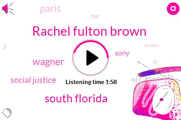 Rachel Fulton Brown,Milo,South Florida,Wagner,Social Justice,Sony,Paris