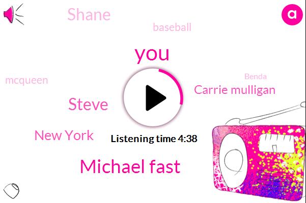 Michael Fast,New York,Steve,Carrie Mulligan,Shane,Baseball,Mcqueen,Benda,Pershing,Tanjile,Sixty Mill
