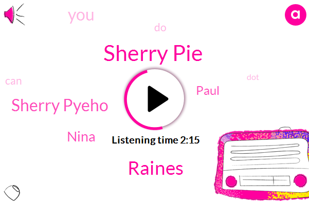 Sherry Pie,Raines,Sherry Pyeho,Nina,Paul
