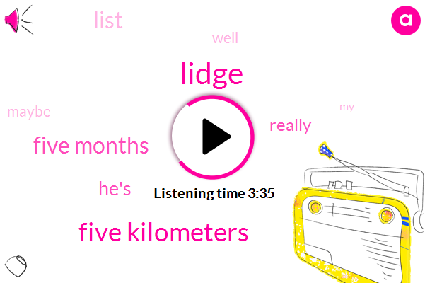 Lidge,Five Kilometers,Five Months