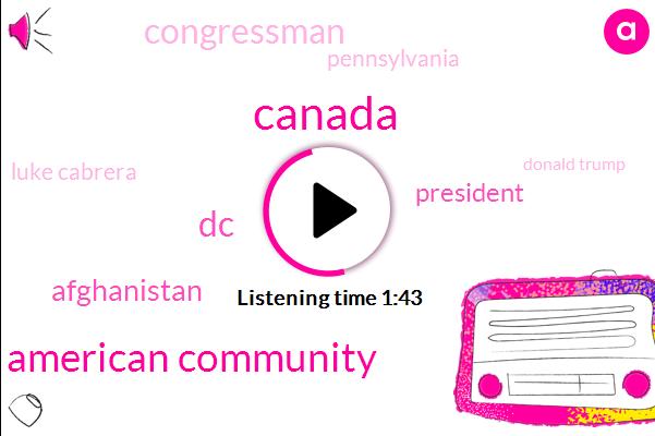 Canada,Burundi American Community,DC,Afghanistan,President Trump,Congressman,Pennsylvania,Luke Cabrera,Donald Trump,Burundi,Global President