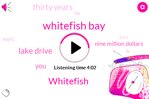 Whitefish Bay,Whitefish,Lake Drive,Nine Million Dollars,Thirty Years