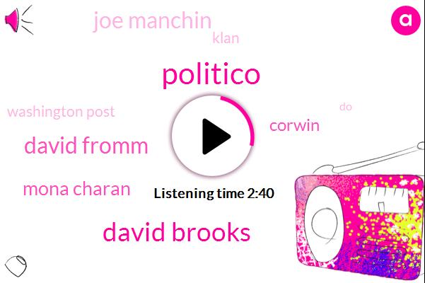 Politico,David Brooks,David Fromm,Mona Charan,Corwin,Joe Manchin,Klan,Washington Post