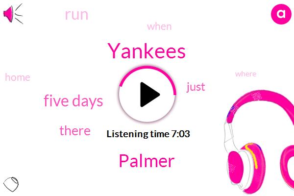 Yankees,Palmer,Five Days