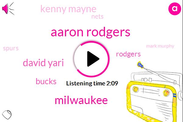 Aaron Rodgers,Milwaukee,David Yari,Bucks,Kenny Mayne,Nets,Rodgers,Spurs,Mark Murphy,NBA,Rogers