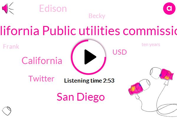 California Public Utilities Commission,San Diego,California,Twitter,USD,Edison,Becky,Frank,Ten Years