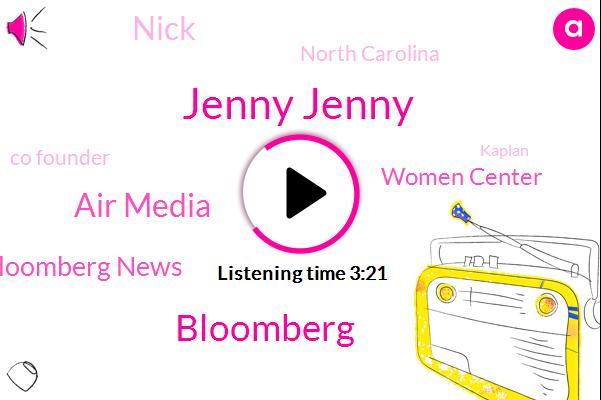 Jenny Jenny,Bloomberg,Air Media,Bloomberg News,Women Center,Nick,North Carolina,Co Founder,Kaplan,Janis,Reporter,Congress