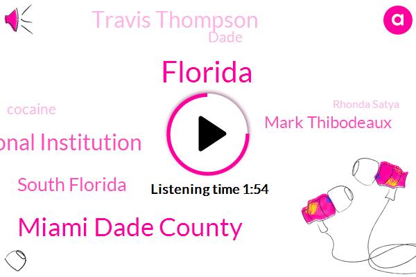 Florida,Miami Dade County,Dade Correctional Institution,South Florida,Mark Thibodeaux,Travis Thompson,Dade,Cocaine,Rhonda Satya,Miami,Mark Jenkins,John Conrad,Winter Haven City,Officer