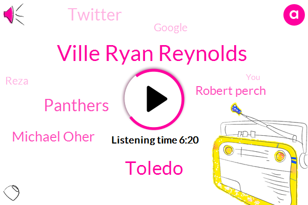 Ville Ryan Reynolds,Toledo,Panthers,Michael Oher,Robert Perch,Twitter,Google,Reza,Ruben,Georgia