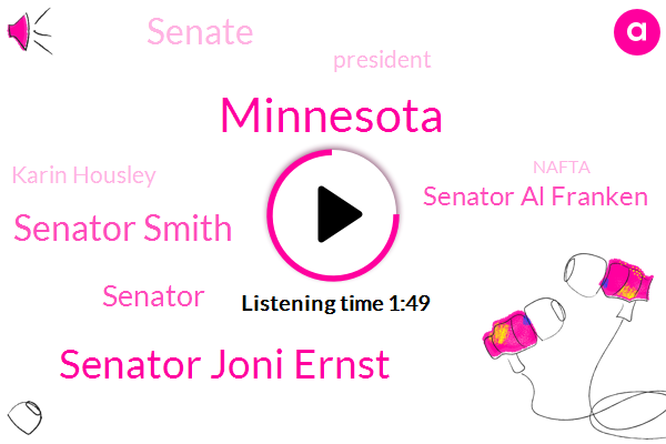 Minnesota,Senator Joni Ernst,Senator Smith,Senator,Senator Al Franken,Senate,President Trump,Karin Housley,Nafta,China,Congress,United States Mexico Canada,Washington,Iowa,Five Years,Six Months,Ten Years