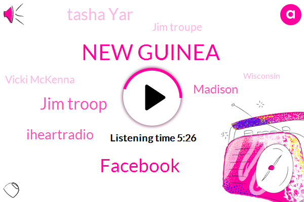 New Guinea,Facebook,Jim Troop,Iheartradio,Madison,Tasha Yar,Jim Troupe,Vicki Mckenna,Wisconsin,Ryan,Middleton,United States,JIM,Fifteen Minutes