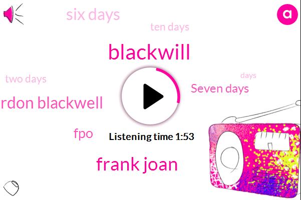 Blackwill,Frank Joan,Clarence Gordon Blackwell,FPO,Seven Days,Six Days,Ten Days,Two Days