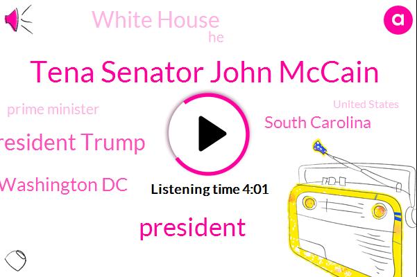 Tena Senator John Mccain,President Trump,Washington Dc,South Carolina,White House,Prime Minister,United States,France,Canada