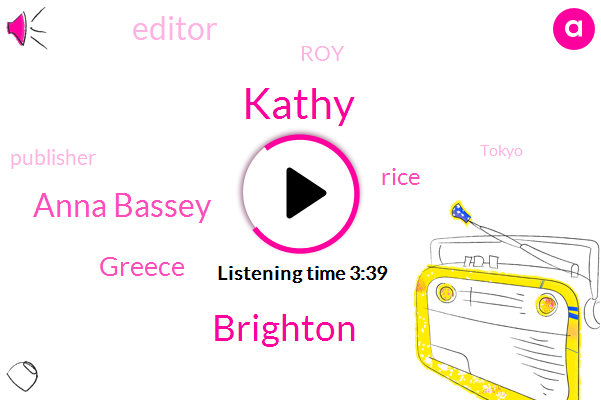 Kathy,Brighton,Anna Bassey,Greece,Rice,Editor,ROY,Publisher,Tokyo,Twenty Years,Three Years