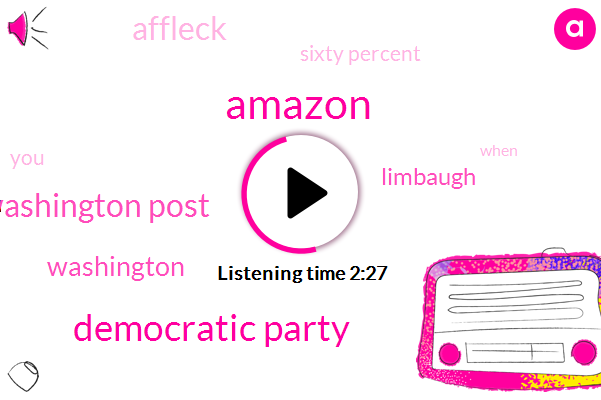 Amazon,Democratic Party,Washington Post,Washington,Limbaugh,Affleck,Sixty Percent