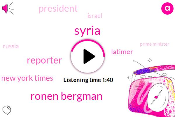 Syria,Ronen Bergman,Reporter,New York Times,Latimer,President Trump,Russia,Prime Minister,Israel,Aaron,Erin,Bibi Netanyahu,Jerusalem Tel
