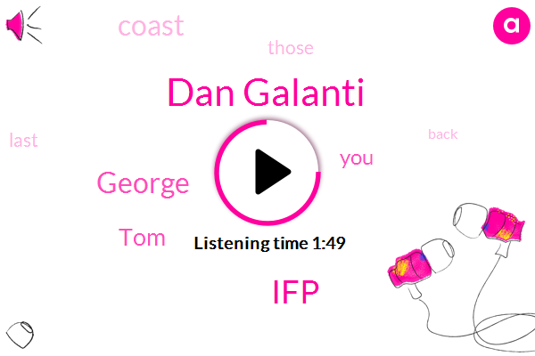 Dan Galanti,IFP,George,TOM