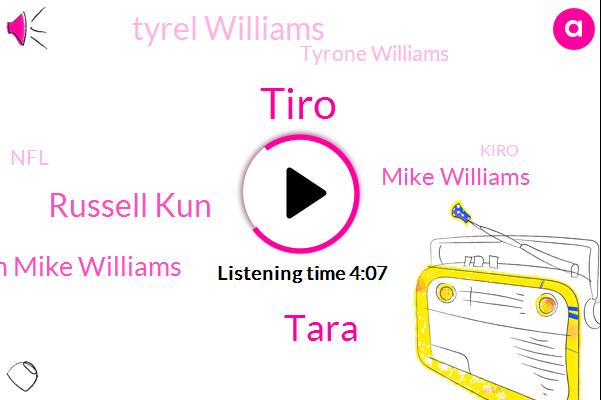 Tiro,Tara,Russell Kun,Keenan Mike Williams,Mike Williams,Tyrel Williams,Tyrone Williams,NFL,Kiro,James,Stockton,One Hundred Eighteen Yards