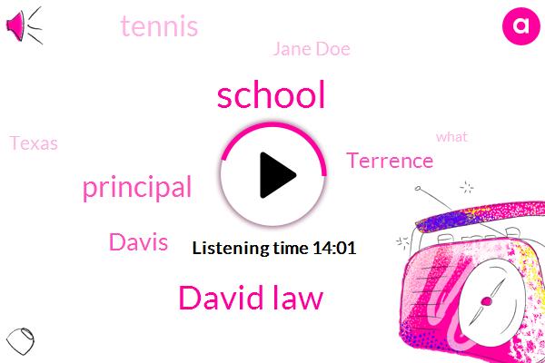 David Law,Principal,Davis,Terrence,Tennis,Jane Doe,Texas,Austria,Justin Nickels,Mr. Nichols,Melinda,San Antonio,Mike,Attorney,Fifteen Weeks,Fourteen Year,Fifty Thousand Dollars