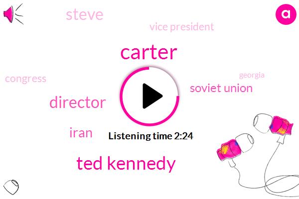 Ted Kennedy,Carter,Director,Soviet Union,Iran,Steve,Vice President,Congress,Georgia,President Trump,Israel,Four Years