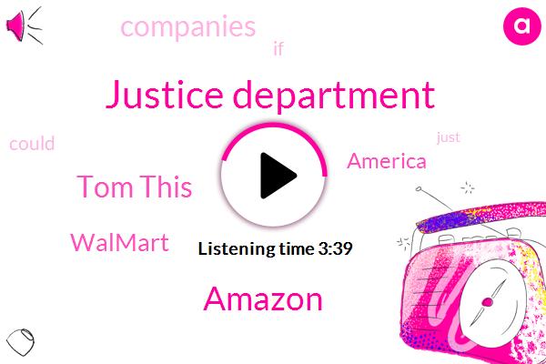 Justice Department,Amazon,Tom This,Walmart,America