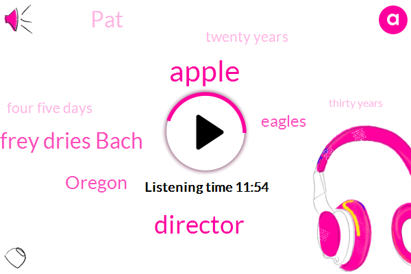 Apple,Director,Jeffrey Dries Bach,Oregon,Eagles,PAT,Twenty Years,Four Five Days,Thirty Years,Fifty Years