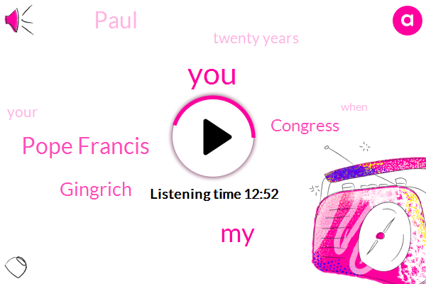 Pope Francis,Gingrich,Congress,Paul,Twenty Years