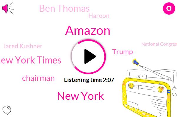 Amazon,New York,New York Times,Chairman,Donald Trump,Ben Thomas,Haroon,Jared Kushner,National Congress Party,Deputy Chairman,Jeff Bezos,Saddam,Oakland,Alabama,AP,White House,CEO,Senior Adviser