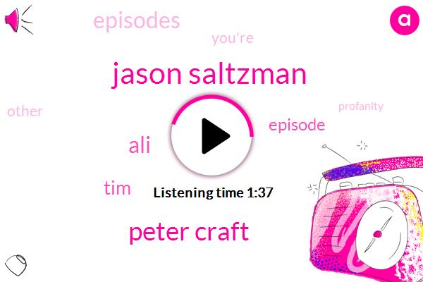 Jason Saltzman,Peter Craft,ALI,TIM