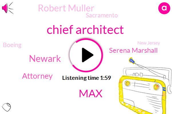 Chief Architect,MAX,Newark,Attorney,Serena Marshall,Robert Muller,Sacramento,Boeing,New Jersey,Southwest Airlines,Ricardo,David Wright,ABC,Scott Goldberg,Paris,Europe,William Barr,President Trump,Senate