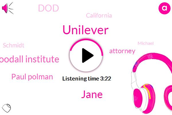Jane,Unilever,Jane Goodall Institute,Paul Polman,Attorney,DOD,California,Schmidt,Michael,One Day