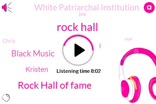 Rock Hall,Rock Hall Of Fame,Black Music,Kristen,White Patriarchal Institution,JOE,Chris