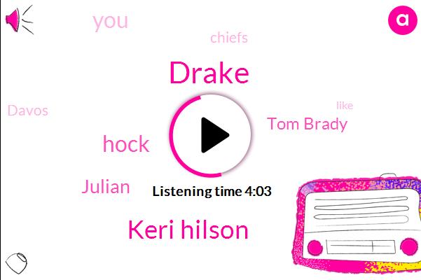 Drake,Keri Hilson,Hock,Julian,Tom Brady,Chiefs,Davos,Jake,Pats,Twitter,TSA,Lo Wang,Hundred Dollars,Twenty Minutes