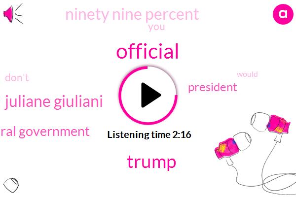 Official,Donald Trump,Juliane Giuliani,Federal Government,President Trump,Ninety Nine Percent