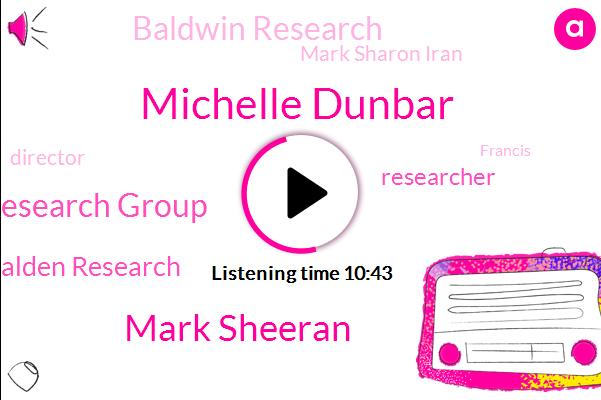 Michelle Dunbar,Mark Sheeran,Baldwin Research Group,Executive Director Balden Research,Researcher,Baldwin Research,Mark Sharon Iran,Director,Francis,Chairman,Jerry Brown,Joe I