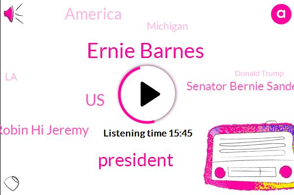 Ernie Barnes,President Trump,United States,Robin Hi Jeremy,Senator Bernie Sanders,America,Michigan,LA,Donald Trump,Nicholas Maduro,Alabama,Venezuela,Sam Crews,Attorney,Celia Florus,Congress,Bloomberg,Harlem,CAM
