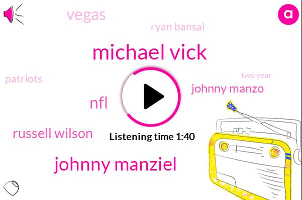 Michael Vick,Johnny Manziel,NFL,Russell Wilson,Johnny Manzo,Vegas,Ryan Bansal,Patriots,Two Year
