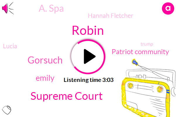 Supreme Court,Robin,Gorsuch,Emily,Patriot Community,A. Spa,Hannah Fletcher,Lucia,Donald Trump,Anthony,Ashley Divall