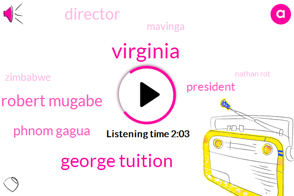 Virginia,George Tuition,Robert Mugabe,Phnom Gagua,President Trump,Director,Mavinga,Zimbabwe,Nathan Rot,Yellowstone Yosemite,Vice President,Africa,Human Rights,Stockton