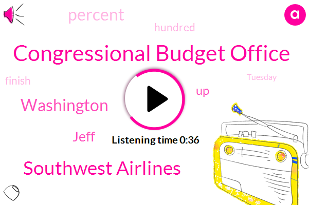Congressional Budget Office,Southwest Airlines,Washington,Jeff