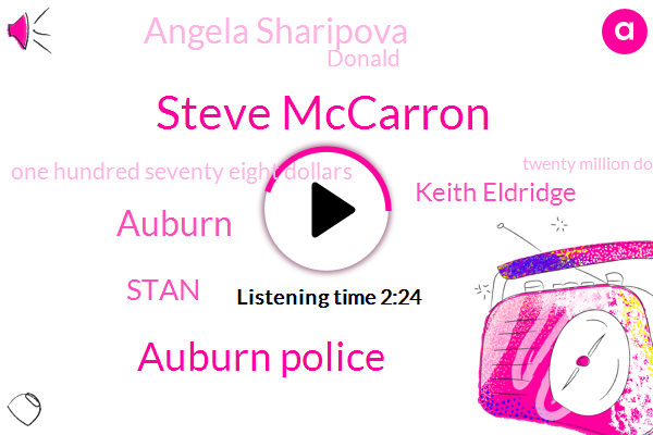 Komo,Steve Mccarron,Auburn Police,Auburn,Stan,Keith Eldridge,Angela Sharipova,Donald Trump,One Hundred Seventy Eight Dollars,Twenty Million Dollars,Thirty Four Minutes
