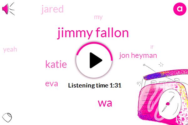 Jimmy Fallon,Katie,EVA,WA,Jon Heyman,Jared