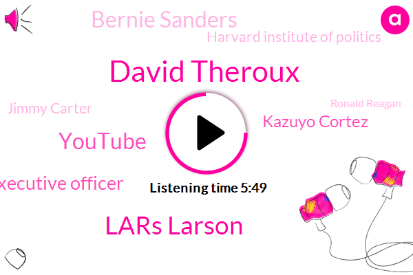 David Theroux,Lars Larson,Youtube,President And Chief Executive Officer,Kazuyo Cortez,Bernie Sanders,Harvard Institute Of Politics,Jimmy Carter,Ronald Reagan,Soviet Union,America,United States,Alexandria,Independent Review,Kirk Lee,China,Publisher,Founder,Forty Years