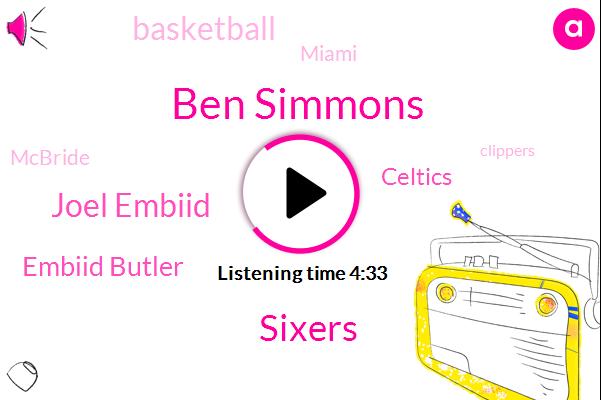Ben Simmons,Sixers,Joel Embiid,Embiid Butler,Celtics,Basketball,Miami,Mcbride,Clippers,Jj Radic,Christopher,Lebron,Boston Celtics,Ray Allen,Katie,Jj Renick,NBA,TOM