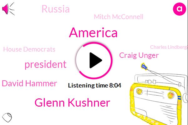 America,Glenn Kushner,David Hammer,President Trump,Craig Unger,Russia,Mitch Mcconnell,House Democrats,Charles Lindbergh,Assault,Johnson,Donald Trump,Reid,Harry,Mark Meadows,Malcolm Nancy,Barrett