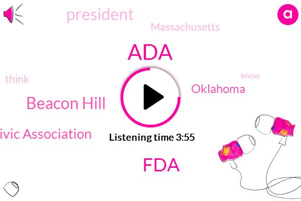 ADA,FDA,Beacon Hill,Beacon Hill Civic Association,Oklahoma,President Trump,Massachusetts