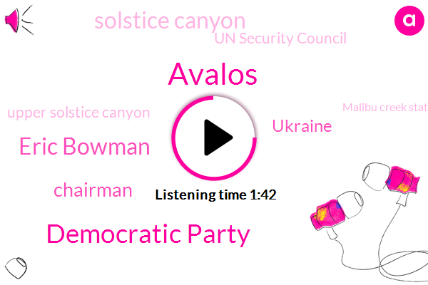 Avalos,Democratic Party,Eric Bowman,Chairman,Ukraine,Solstice Canyon,Un Security Council,Upper Solstice Canyon,Malibu Creek State Park,UN,Macron,Emmanuel Macron,Nikki Haley,Mexico,California,Castro Crest,Vice Chair,Laura Avalon,United States